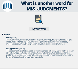 mis judgments, synonym mis judgments, another word for mis judgments, words like mis judgments, thesaurus mis judgments