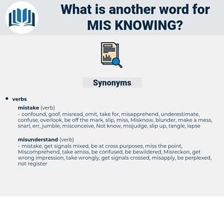 mis knowing, synonym mis knowing, another word for mis knowing, words like mis knowing, thesaurus mis knowing
