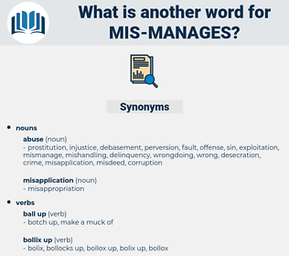 mis manages, synonym mis manages, another word for mis manages, words like mis manages, thesaurus mis manages