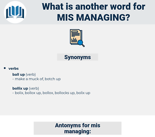 mis managing, synonym mis managing, another word for mis managing, words like mis managing, thesaurus mis managing