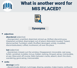 mis placed, synonym mis placed, another word for mis placed, words like mis placed, thesaurus mis placed