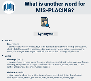 mis-placing, synonym mis-placing, another word for mis-placing, words like mis-placing, thesaurus mis-placing