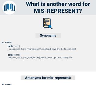 mis represent, synonym mis represent, another word for mis represent, words like mis represent, thesaurus mis represent