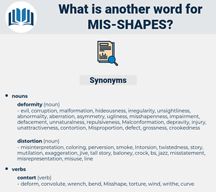 mis shapes, synonym mis shapes, another word for mis shapes, words like mis shapes, thesaurus mis shapes