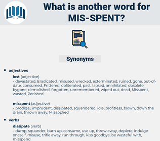 mis-spent, synonym mis-spent, another word for mis-spent, words like mis-spent, thesaurus mis-spent