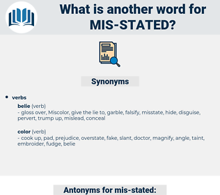mis-stated, synonym mis-stated, another word for mis-stated, words like mis-stated, thesaurus mis-stated