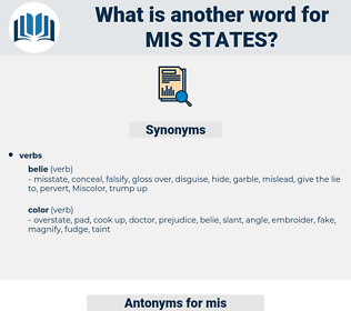 mis-states, synonym mis-states, another word for mis-states, words like mis-states, thesaurus mis-states