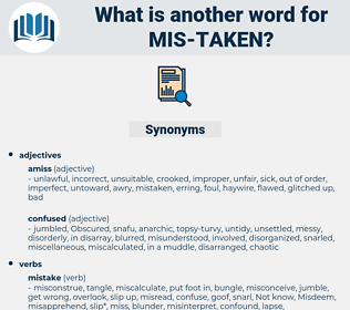 mis-taken, synonym mis-taken, another word for mis-taken, words like mis-taken, thesaurus mis-taken