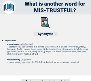 mis-trustful, synonym mis-trustful, another word for mis-trustful, words like mis-trustful, thesaurus mis-trustful