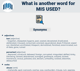 mis used, synonym mis used, another word for mis used, words like mis used, thesaurus mis used