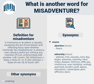 misadventure, synonym misadventure, another word for misadventure, words like misadventure, thesaurus misadventure