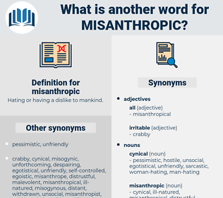 misanthropic, synonym misanthropic, another word for misanthropic, words like misanthropic, thesaurus misanthropic