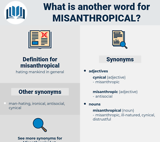 misanthropical, synonym misanthropical, another word for misanthropical, words like misanthropical, thesaurus misanthropical