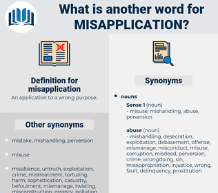 misapplication, synonym misapplication, another word for misapplication, words like misapplication, thesaurus misapplication