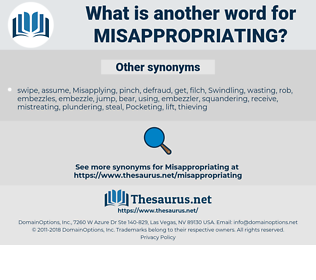misappropriating, synonym misappropriating, another word for misappropriating, words like misappropriating, thesaurus misappropriating