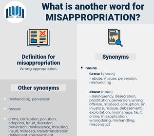 misappropriation, synonym misappropriation, another word for misappropriation, words like misappropriation, thesaurus misappropriation