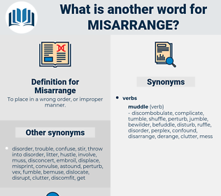 Misarrange, synonym Misarrange, another word for Misarrange, words like Misarrange, thesaurus Misarrange