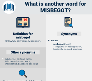 misbegot, synonym misbegot, another word for misbegot, words like misbegot, thesaurus misbegot