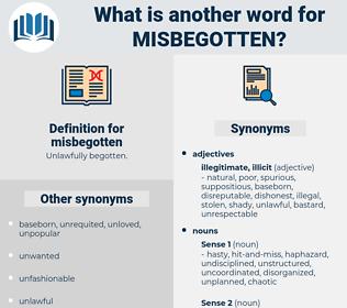 misbegotten, synonym misbegotten, another word for misbegotten, words like misbegotten, thesaurus misbegotten