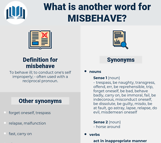 misbehave, synonym misbehave, another word for misbehave, words like misbehave, thesaurus misbehave