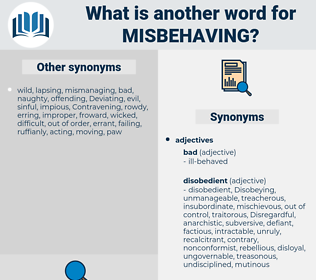 Misbehaving, synonym Misbehaving, another word for Misbehaving, words like Misbehaving, thesaurus Misbehaving