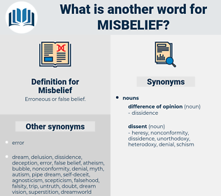 Misbelief, synonym Misbelief, another word for Misbelief, words like Misbelief, thesaurus Misbelief