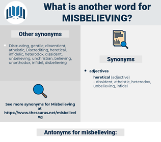 misbelieving, synonym misbelieving, another word for misbelieving, words like misbelieving, thesaurus misbelieving
