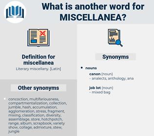 miscellanea, synonym miscellanea, another word for miscellanea, words like miscellanea, thesaurus miscellanea