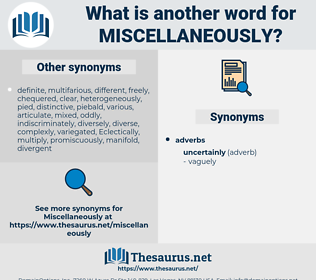 miscellaneously, synonym miscellaneously, another word for miscellaneously, words like miscellaneously, thesaurus miscellaneously