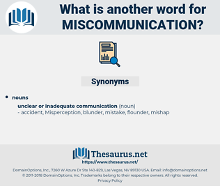miscommunication, synonym miscommunication, another word for miscommunication, words like miscommunication, thesaurus miscommunication