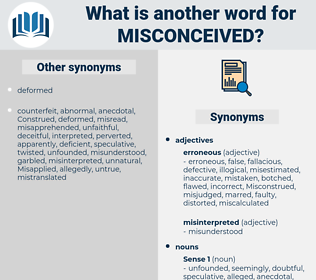 Misconceived, synonym Misconceived, another word for Misconceived, words like Misconceived, thesaurus Misconceived