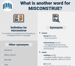 misconstrue, synonym misconstrue, another word for misconstrue, words like misconstrue, thesaurus misconstrue