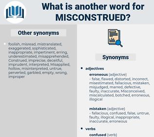 Misconstrued, synonym Misconstrued, another word for Misconstrued, words like Misconstrued, thesaurus Misconstrued