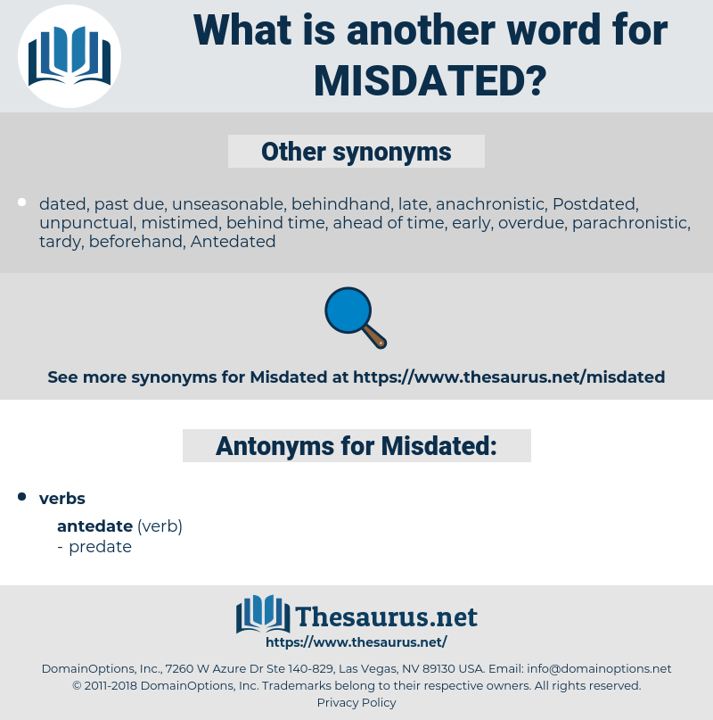 Misdated, synonym Misdated, another word for Misdated, words like Misdated, thesaurus Misdated