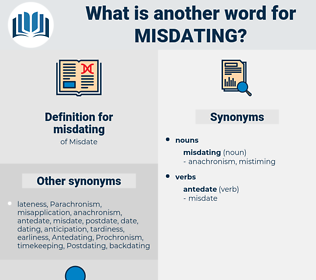 misdating, synonym misdating, another word for misdating, words like misdating, thesaurus misdating