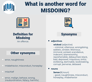 Misdoing, synonym Misdoing, another word for Misdoing, words like Misdoing, thesaurus Misdoing