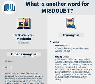 Misdoubt, synonym Misdoubt, another word for Misdoubt, words like Misdoubt, thesaurus Misdoubt