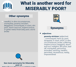 miserably poor, synonym miserably poor, another word for miserably poor, words like miserably poor, thesaurus miserably poor