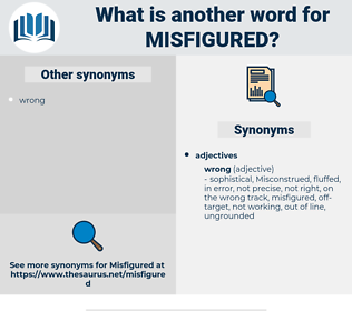 misfigured, synonym misfigured, another word for misfigured, words like misfigured, thesaurus misfigured