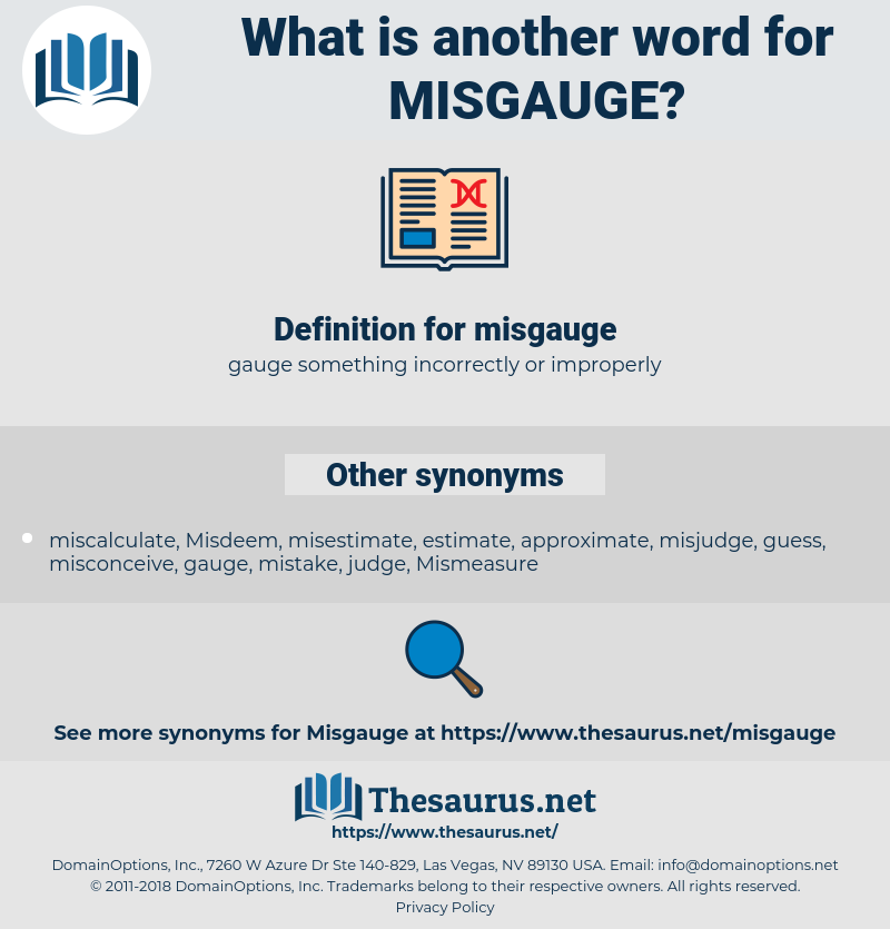 misgauge, synonym misgauge, another word for misgauge, words like misgauge, thesaurus misgauge