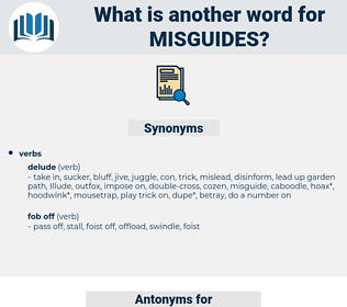 misguides, synonym misguides, another word for misguides, words like misguides, thesaurus misguides