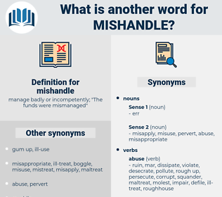 mishandle, synonym mishandle, another word for mishandle, words like mishandle, thesaurus mishandle