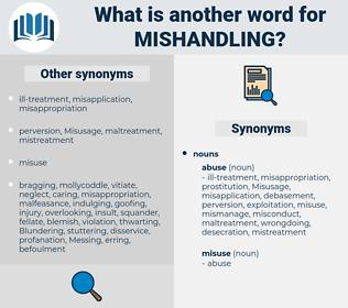 mishandling, synonym mishandling, another word for mishandling, words like mishandling, thesaurus mishandling