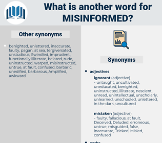 misinformed, synonym misinformed, another word for misinformed, words like misinformed, thesaurus misinformed