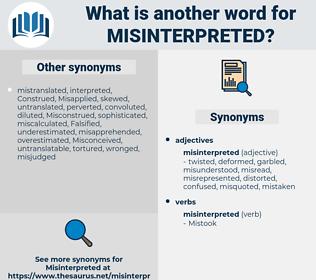 misinterpreted, synonym misinterpreted, another word for misinterpreted, words like misinterpreted, thesaurus misinterpreted