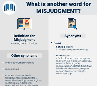 Misjudgment, synonym Misjudgment, another word for Misjudgment, words like Misjudgment, thesaurus Misjudgment