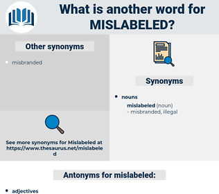 mislabeled, synonym mislabeled, another word for mislabeled, words like mislabeled, thesaurus mislabeled