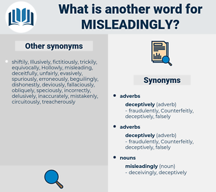 misleadingly, synonym misleadingly, another word for misleadingly, words like misleadingly, thesaurus misleadingly