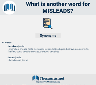 misleads, synonym misleads, another word for misleads, words like misleads, thesaurus misleads