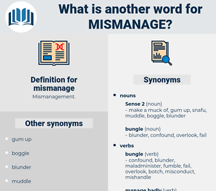 mismanage, synonym mismanage, another word for mismanage, words like mismanage, thesaurus mismanage